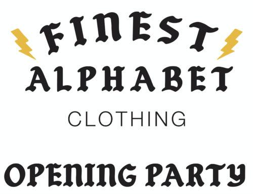 "OPENING PARTY ""FINEST ALPHABET CLOTHING"" – MONTPELLIER"